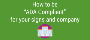 """Are your ADA Signs """"ADA Compliant"""" in your business?"""